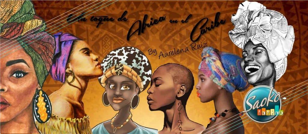 Un toque de africa en el caribe cuentame aurelena ruiz