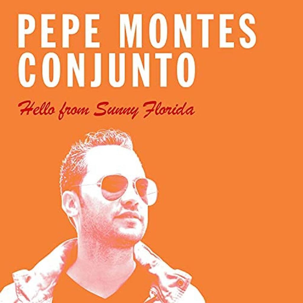 Hello from sunny florida pepe montes conjunto